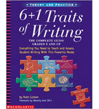 6+1 Traits of Writing: The Complete Guide: Grades 3 and Up